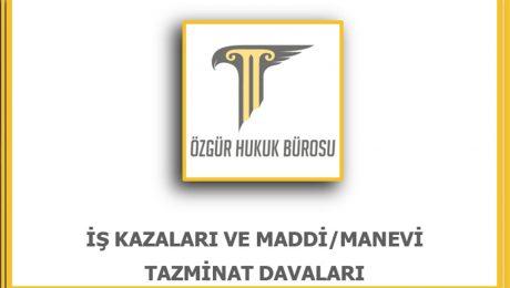 İş Kazaları ve Maddi Tazminat Davaları Avukatı